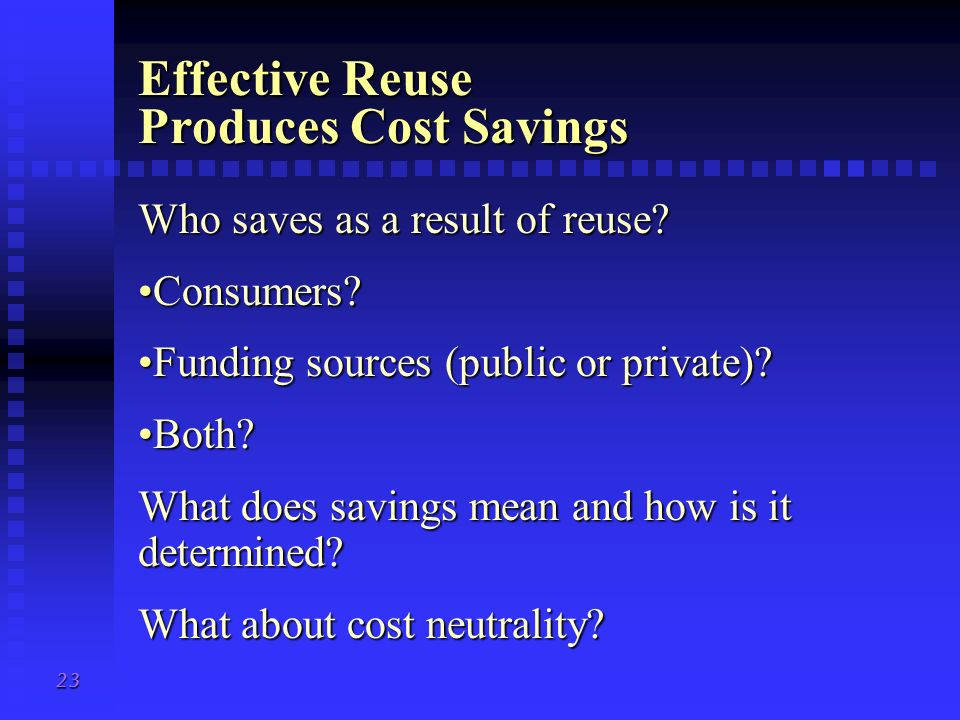 Effective Reuse Produces Cost Savings