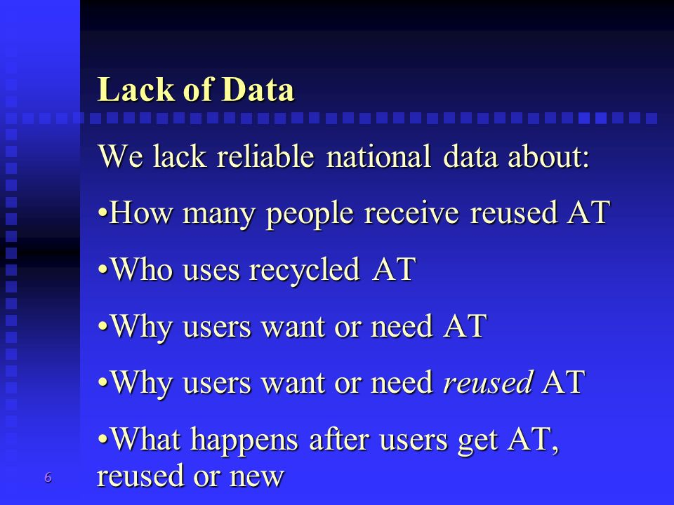 Lack of Data We lack reliable national data about: