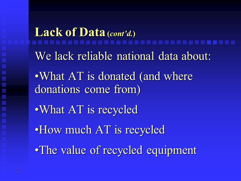 Lack of Data (cont'd.) We lack reliable national data about: