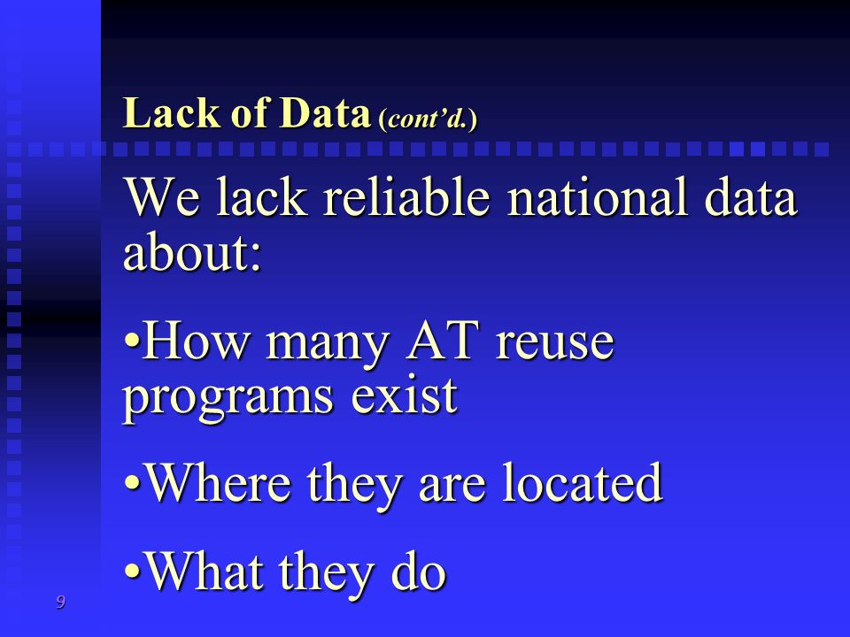 We lack reliable national data about: How many AT reuse programs exist
