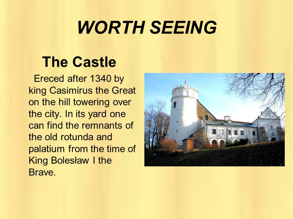 WORTH SEEING The Castle