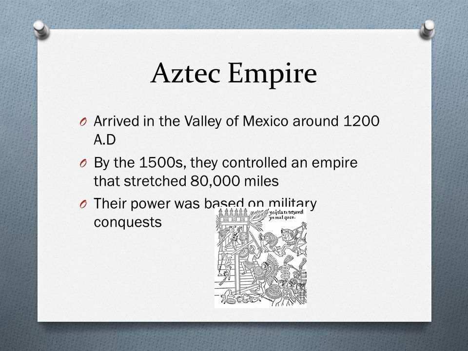 Aztec Empire Arrived in the Valley of Mexico around 1200 A.D