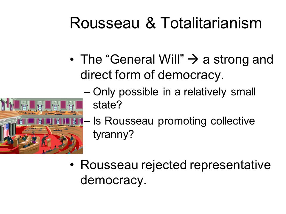 the promotion of totalitarianism in rousseaus the social contract The democratic and revolutionary principles put forward in rousseau's social contract have made it one of the essential texts of political philosophy since.