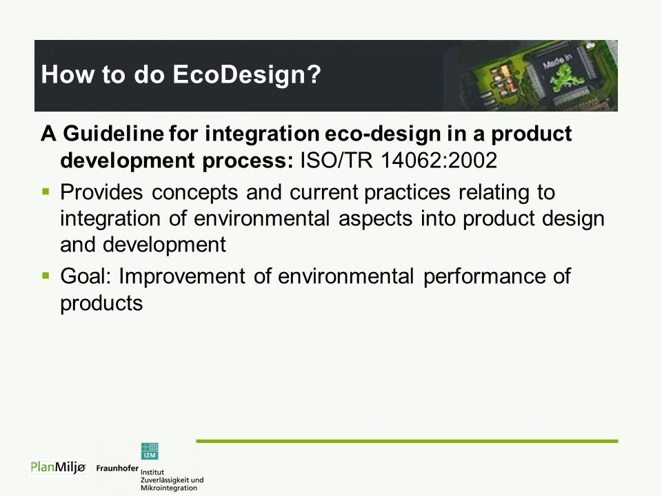 integration of ecodesign in product development Ecodesign report results of a survey  shared use of product, integration of functions,  integration of ecodesign in the product development process.
