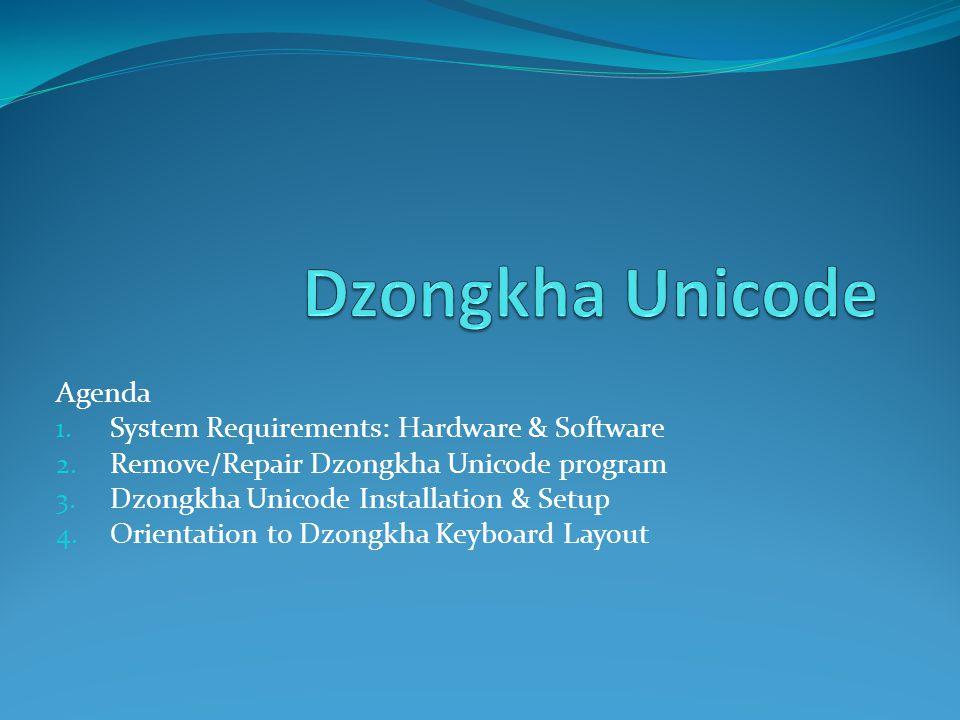 Dzongkha Unicode Agenda System Requirements: Hardware & Software