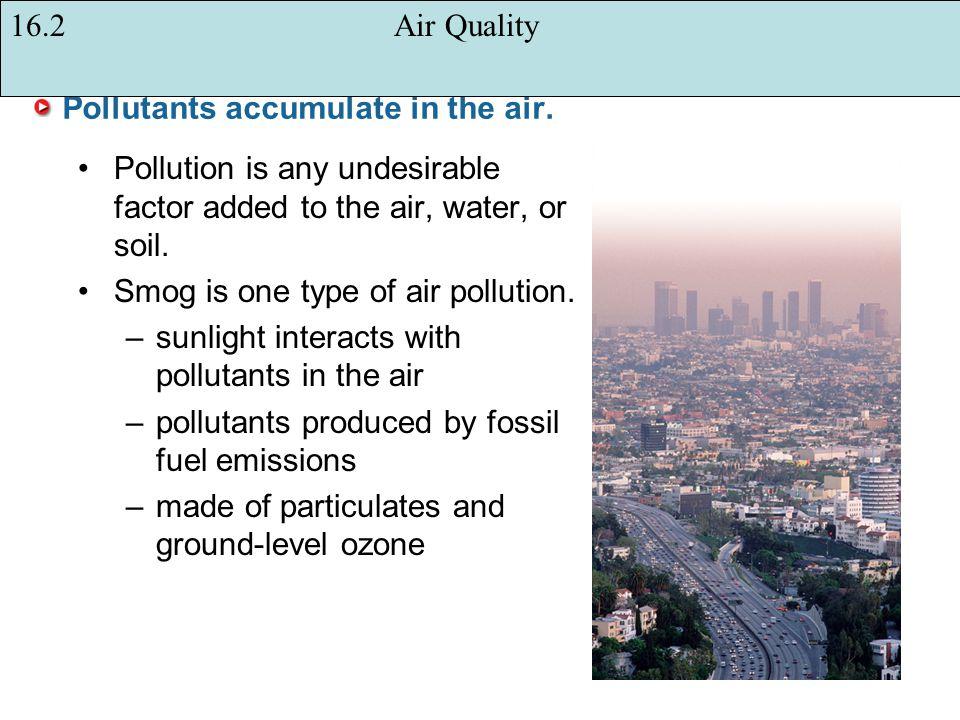 Pollutants accumulate in the air.