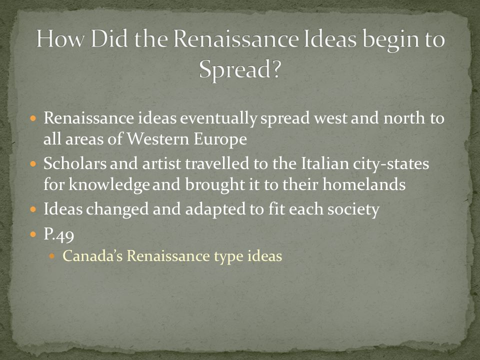 What slowed the spread of the Italian Renaissance across ...