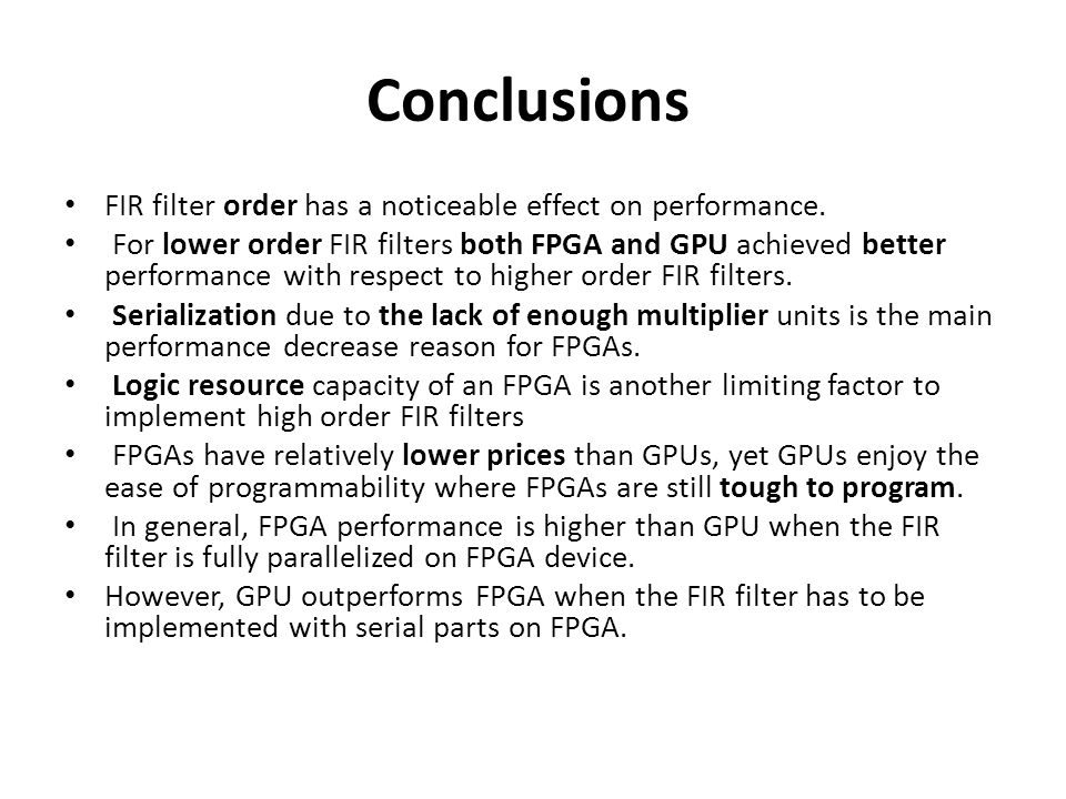Conclusions FIR filter order has a noticeable effect on performance.