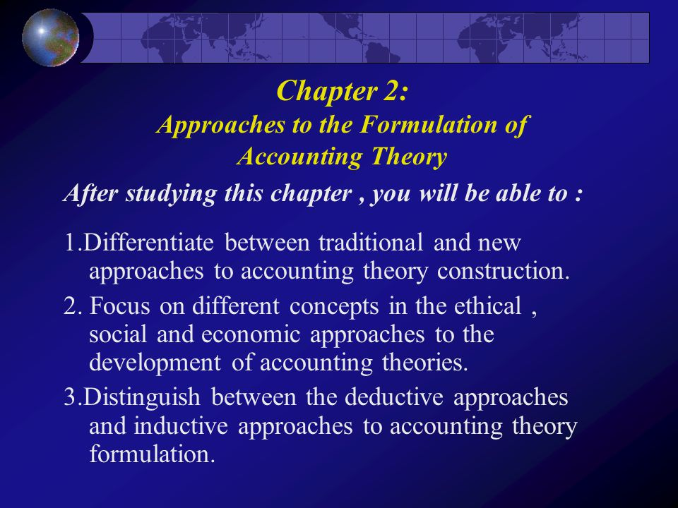 traditional approach in accounting theory Field practices to determine if lean accounting theory exploring the role of standard costing in shortcomings of traditional cost accounting methods in.