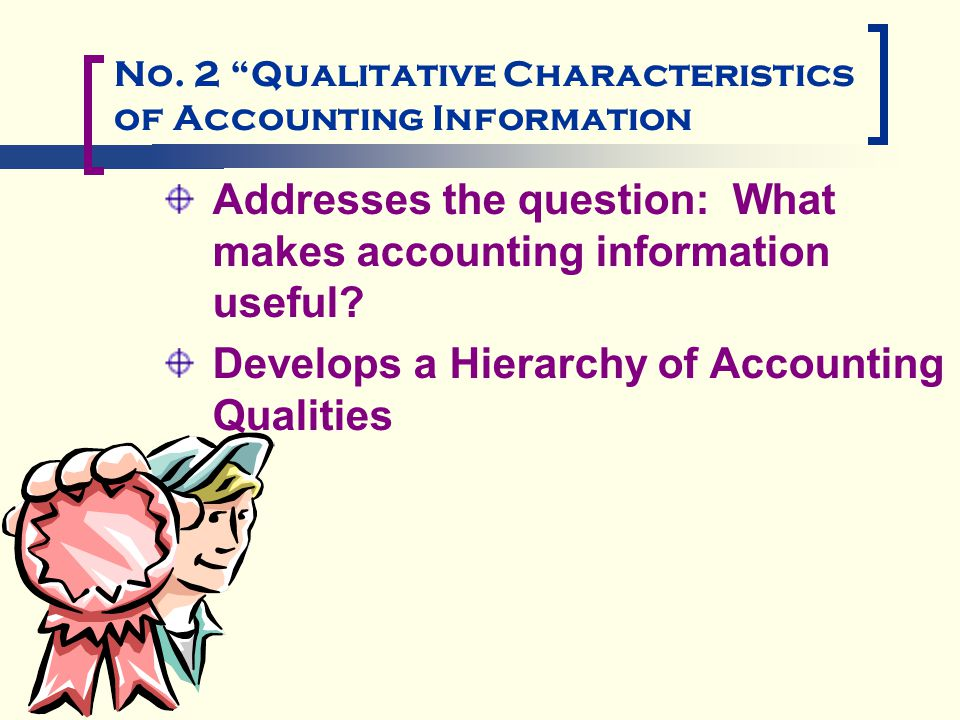 qualitative characteristics and constraints of decision useful financial reporting information accou Additionally, there is a constraint in financial reporting: cost,'infinite - information is not cost-free related essays fundamental qualitative characteristics.