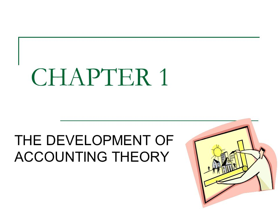 development of accounting theory essay In this report you will learn about the development of accounting  financial accounting theory:  this essay demonstrates the side of accounting that is complex.