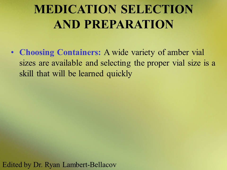 MEDICATION SELECTION AND PREPARATION