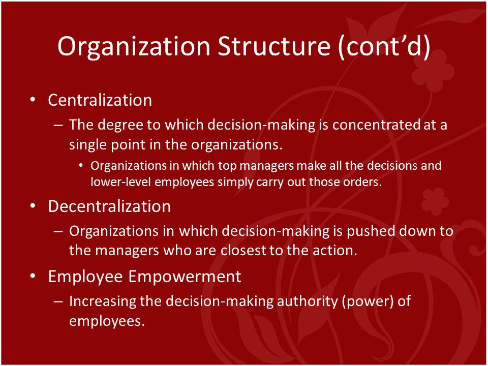 Organization Structure (cont'd)