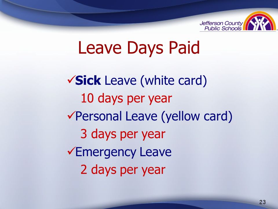 Leave Days Paid Sick Leave (white card) 10 days per year