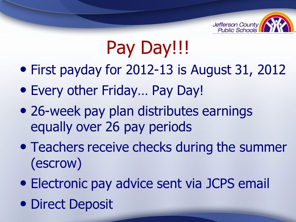 Pay Day!!! First payday for 2012-13 is August 31, 2012