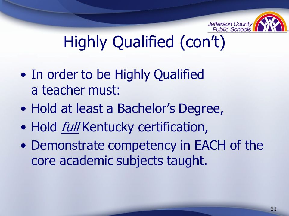 Highly Qualified (con't)