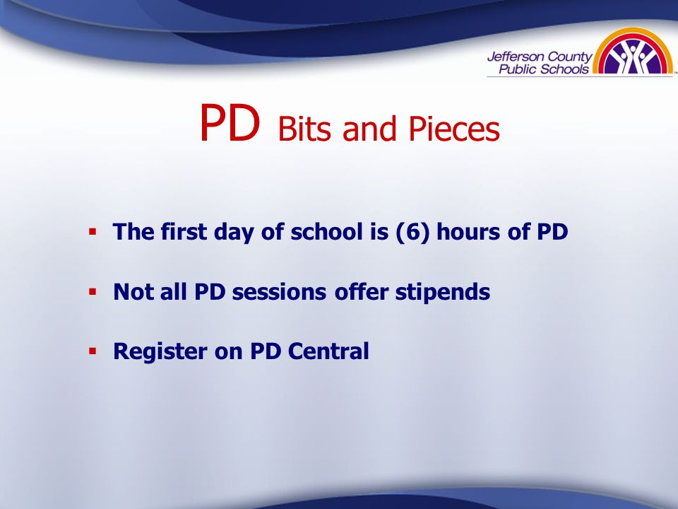 PD Bits and Pieces The first day of school is (6) hours of PD