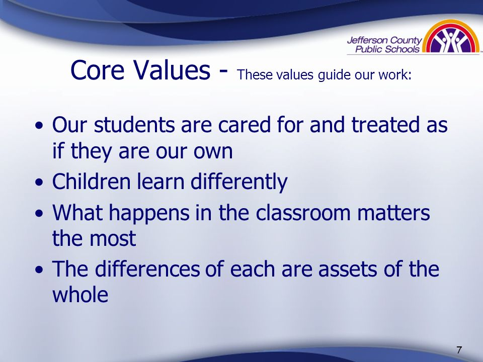 Core Values - These values guide our work: