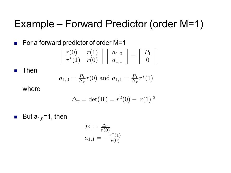 Example – Forward Predictor (order M=1)