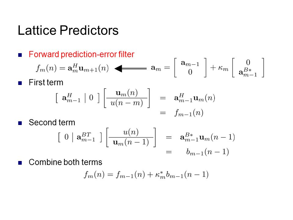 Lattice Predictors Forward prediction-error filter First term