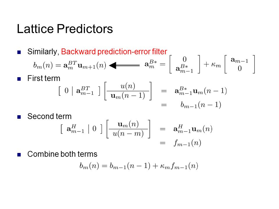Lattice Predictors Similarly, Backward prediction-error filter