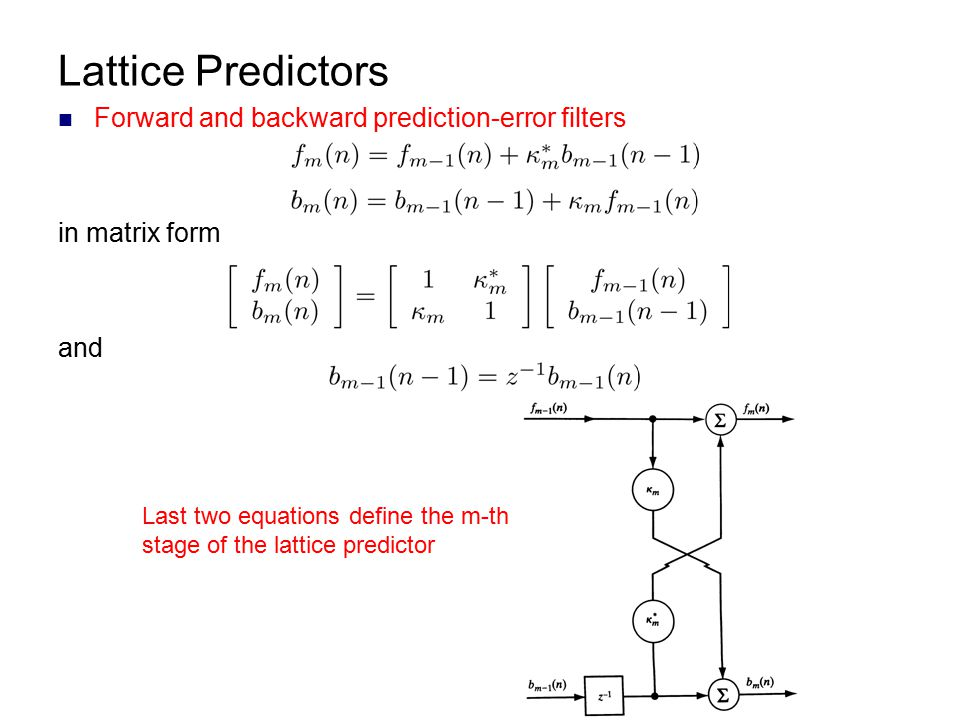 Lattice Predictors Forward and backward prediction-error filters