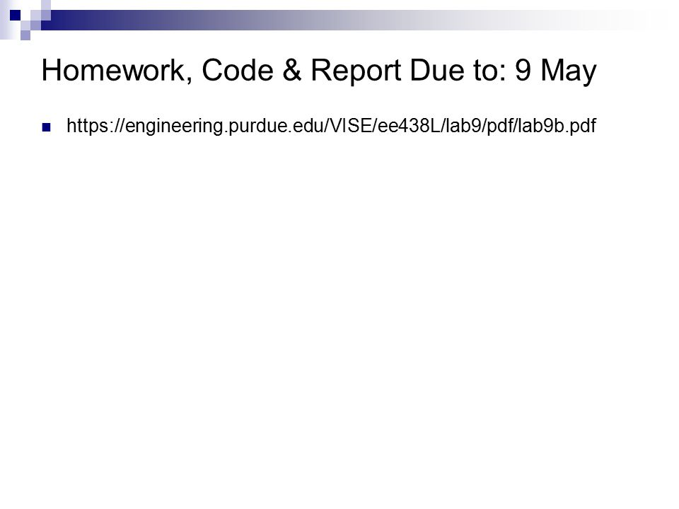 Homework, Code & Report Due to: 9 May