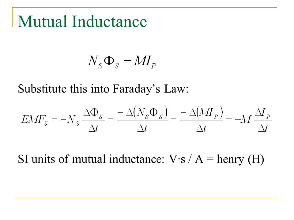 Mutual Inductance Substitute this into Faraday's Law: