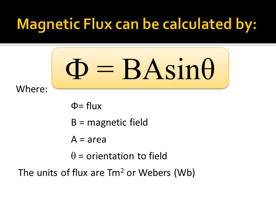 Magnetic Flux can be calculated by: