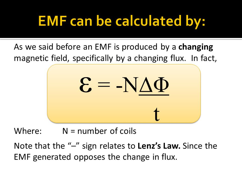 EMF can be calculated by: