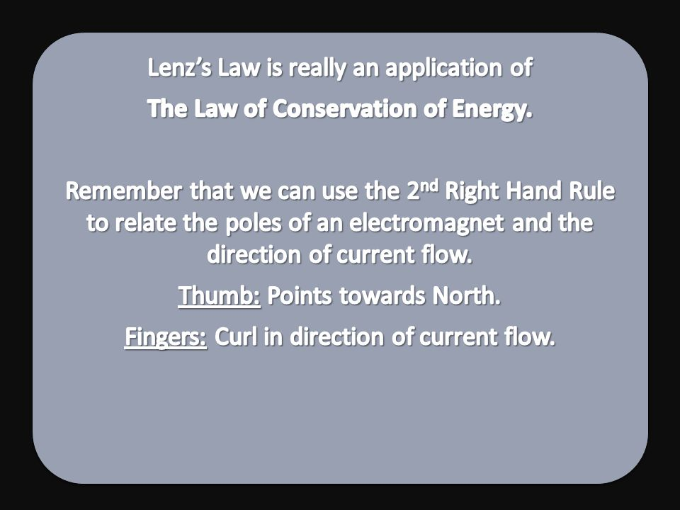 Lenz's Law is really an application of
