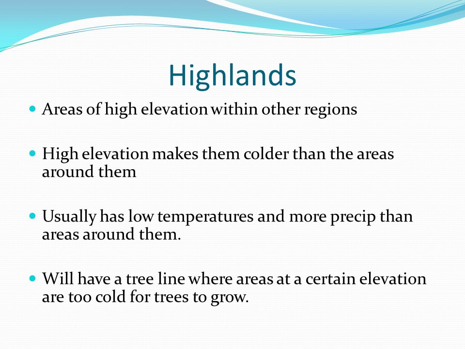 Highlands Areas of high elevation within other regions