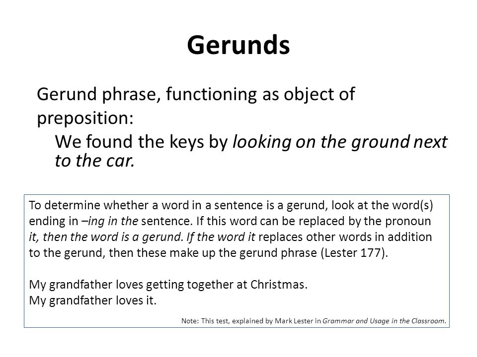 gerund phrase Like noun phrases, gerund phrases always work as nouns, and that's how you tell the difference between a gerund phrase and a present participle phrase a gerund phrase can replace a noun, while a participle phrase works like an adjective.