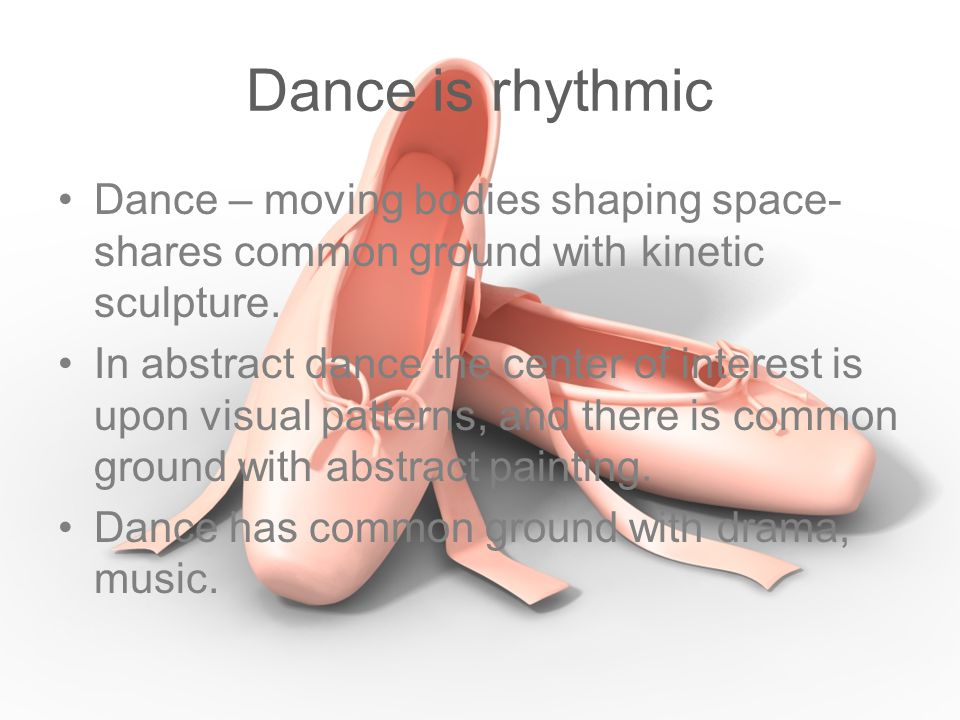 Dance is rhythmic Dance – moving bodies shaping space- shares common ground with kinetic sculpture.