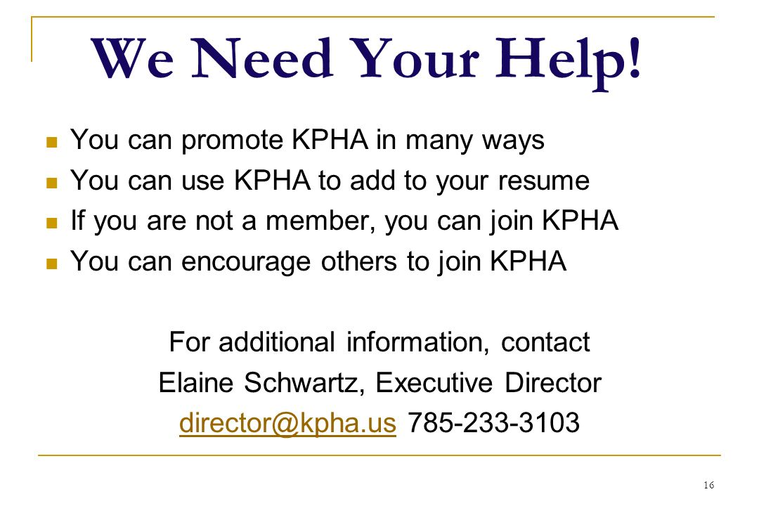 We Need Your Help! You can promote KPHA in many ways
