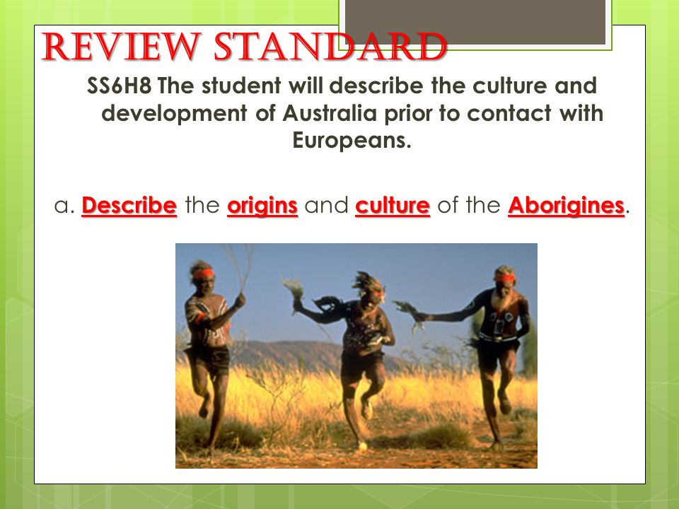 a. Describe the origins and culture of the Aborigines.