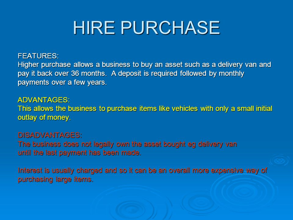 HIRE PURCHASE FEATURES: