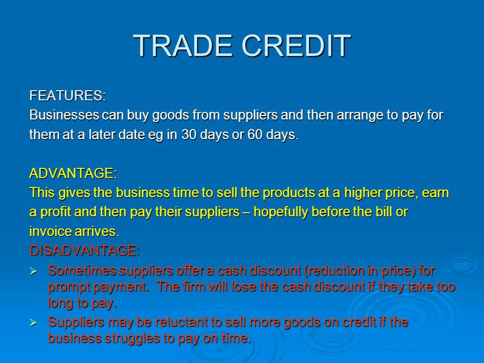 TRADE CREDIT FEATURES: