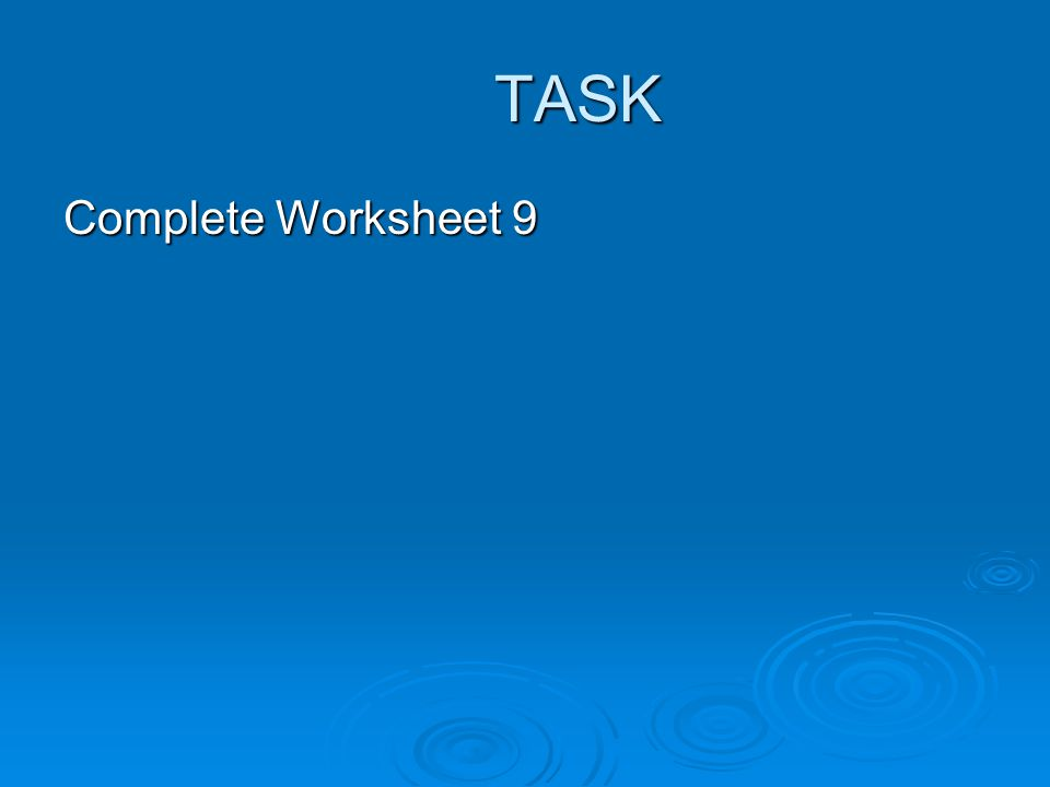 TASK Complete Worksheet 9