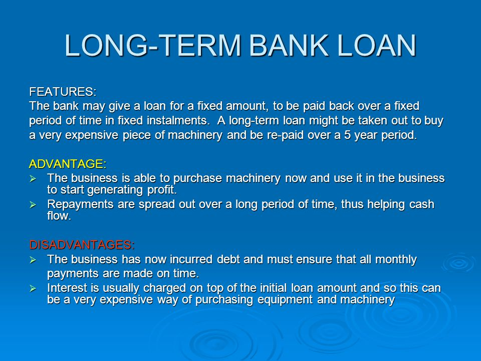 LONG-TERM BANK LOAN FEATURES: