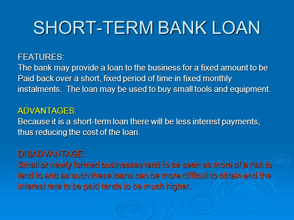 SHORT-TERM BANK LOAN FEATURES: