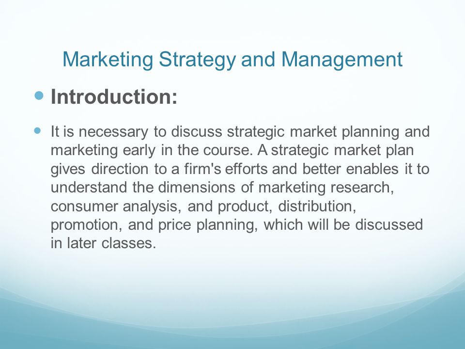 strategic management and marketing Strategic management is all about identification and description of the strategies that managers can carry so as to achieve better performance and a competitive advantage for their organization an organization is said to have competitive advantage if its profitability is higher than the average.