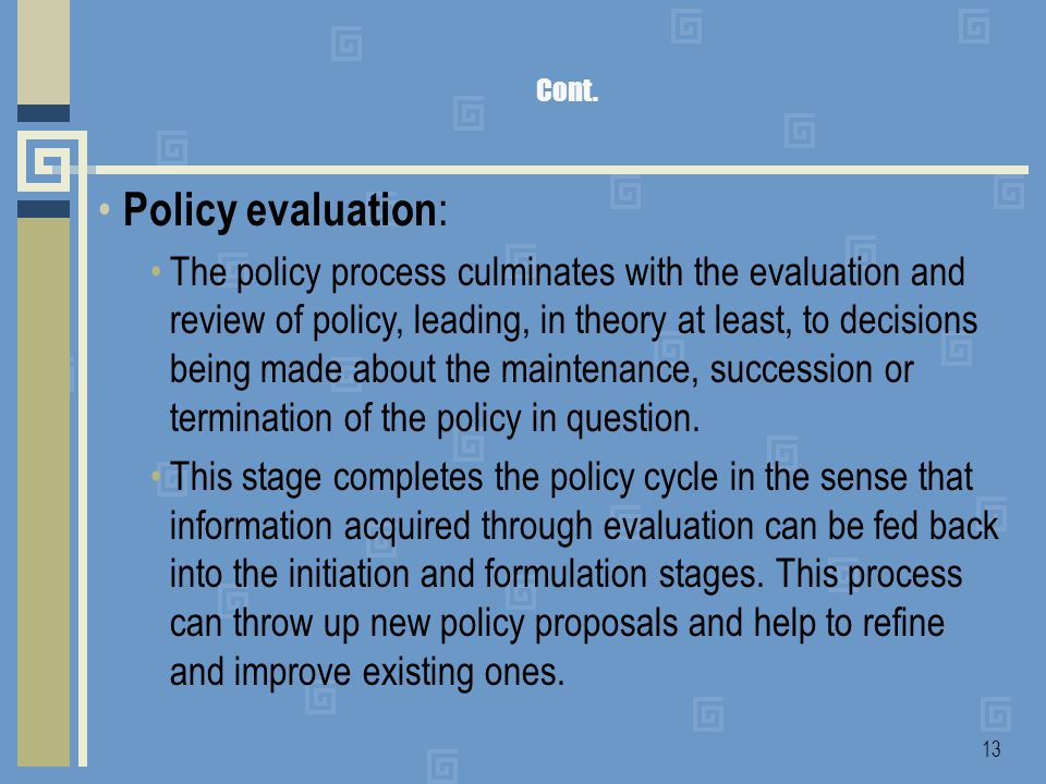 the evaluation stage of the policy process Start studying 5 stages policy process learn vocabulary, terms, and more with flashcards, games, and other study tools.