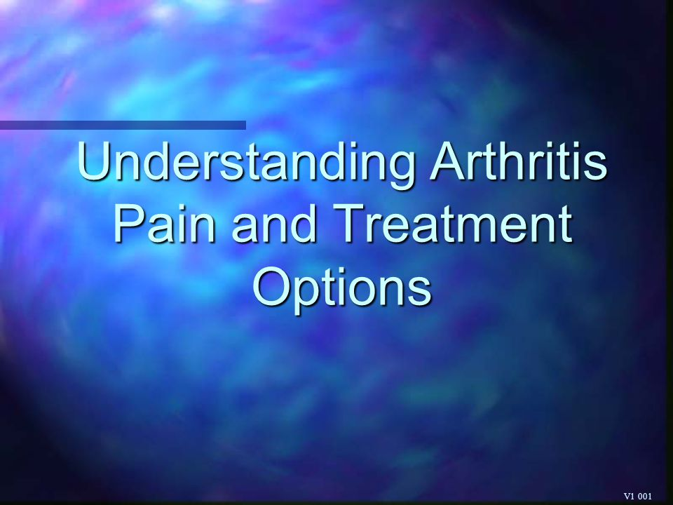 Understanding Arthritis Pain and Treatment Options