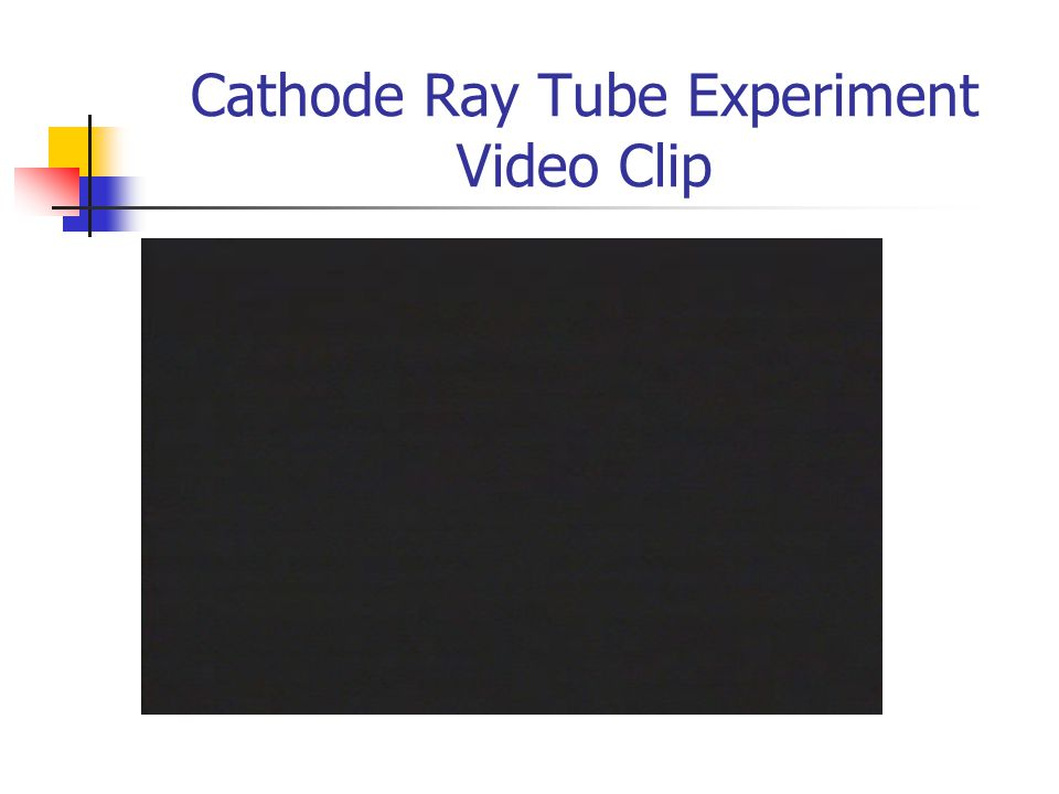 Cathode Ray Tube Experiment Video Clip