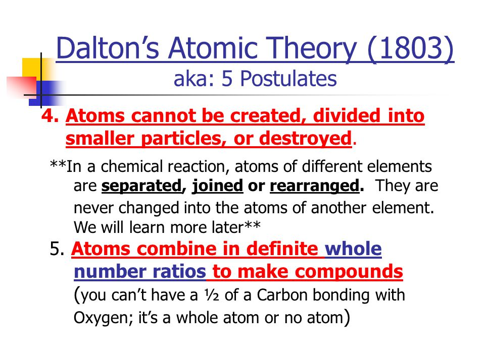 Dalton's Atomic Theory (1803) aka: 5 Postulates