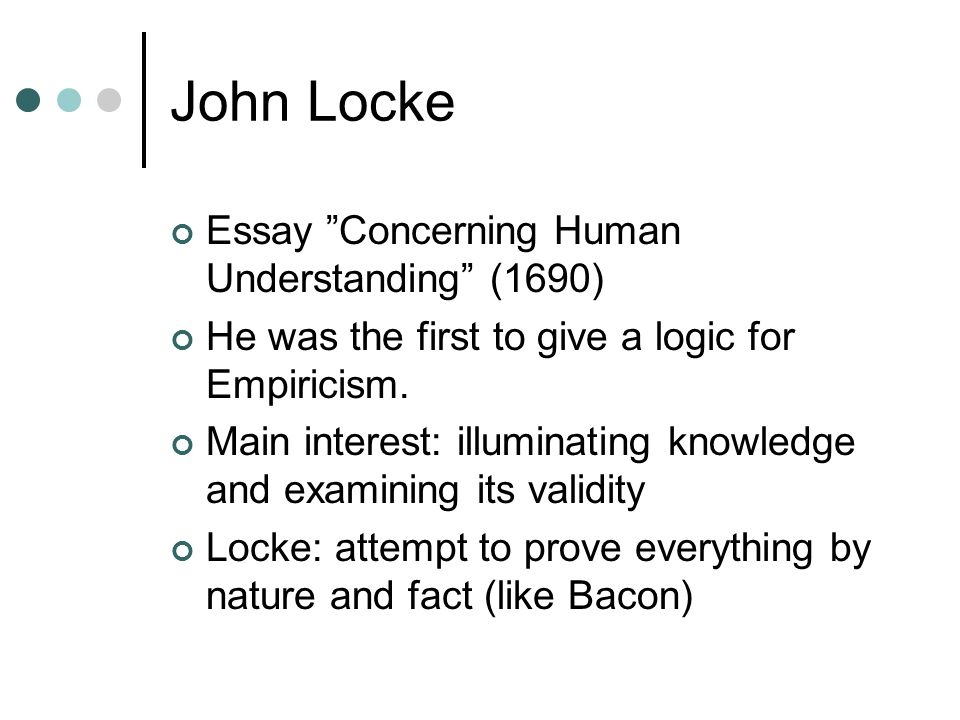 john locke essay concerning human understanding online John locke (locke, john, 1632-1704) online books about this author are available john, 1632-1704: locke's essay concerning human understanding, books ii and iv.