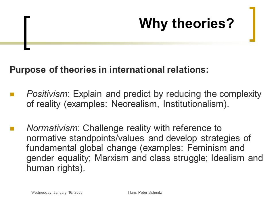 Why theories Purpose of theories in international relations: