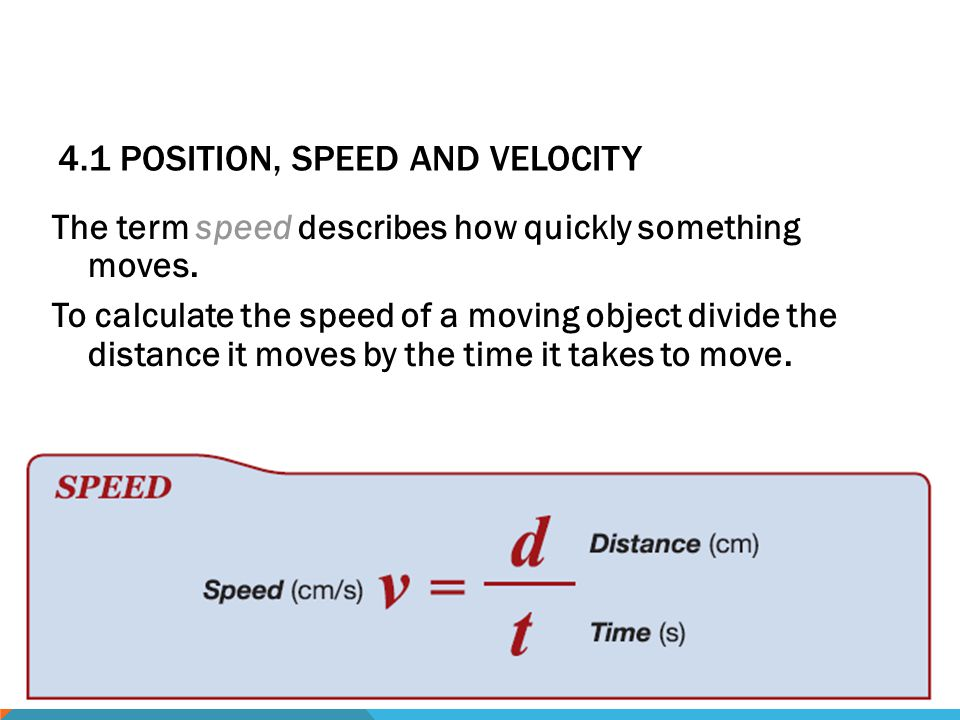 4.1 Position, Speed and Velocity