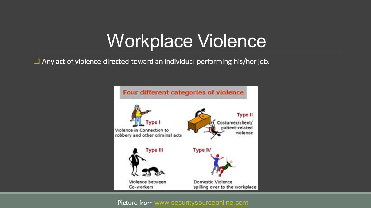 Workplace Violence Any act of violence directed toward an individual performing his/her job.